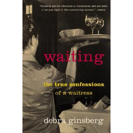 Waiting : The True Confessions of a Waitress - Casino Waitress