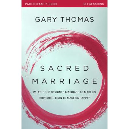 Sacred Marriage Participant's Guide with DVD : What If God Designed Marriage to Make Us Holy More Than to Make Us Happy? ()