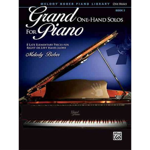 Grand One-Hand Solos for Piano: 8 Late Elementary Pieces for Right or Left Hand Alone