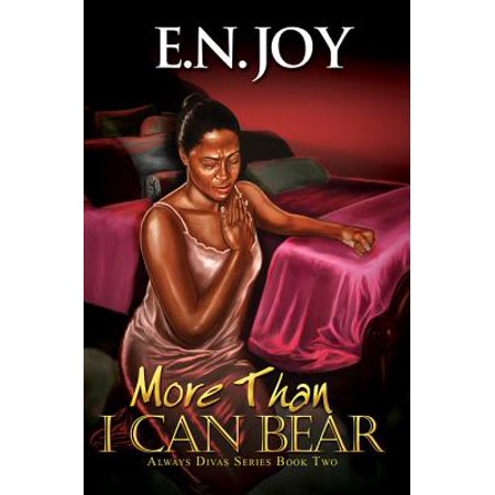 More Than I Can Bear: Always Divas Series Book Two - eBook