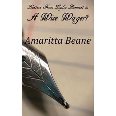 Letters From Lydia Bennett 3: A Wise Wager? - eBook