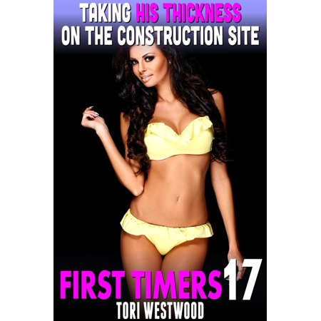 Taking His Thickness On The Construction Site : First Timers 17 (Rough Sex First Time Erotica Alpha Male Erotica BDSM Erotica Age Gap Erotica) - (Huggy Bear Taking The Rough With The Smooch)