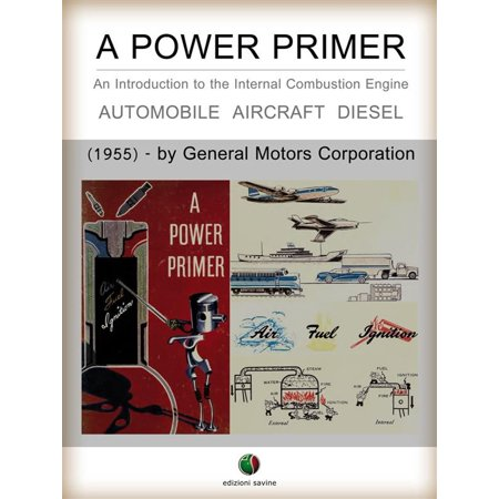 A Power Primer - An Introduction to the Internal Combustion Engine - (Engineering Fundamentals Of The Internal Combustion Engine Solutions)
