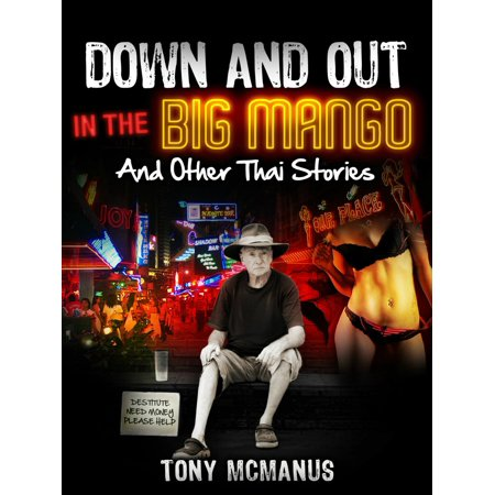 Down And Out In The Big Mango - eBook
