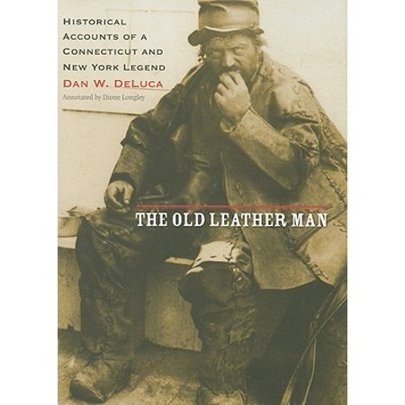 The Old Leather Man : Historical Accounts of a Connecticut and New York Legend](Old Legends About Halloween)