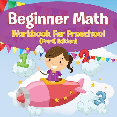 Beginner Math Workbook for Preschool (Pre-K Edition) (Preschool Math Halloween Worksheets)