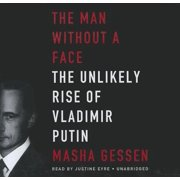 The Man Without a Face: The Unlikely Rise of Vladimir Putin, Library Edition