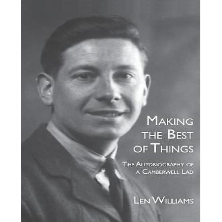 Making the Best of Things: The Autobiography of a Camberwell Lad - image 1 de 1