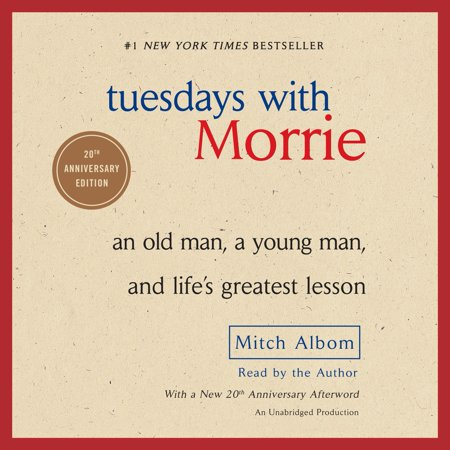 Tuesdays With Morrie An Old Man A Young And Life S Greatest Lesson