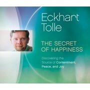 The Secret of Happiness : Discovering the Source of Contentment, Peace, and Joy