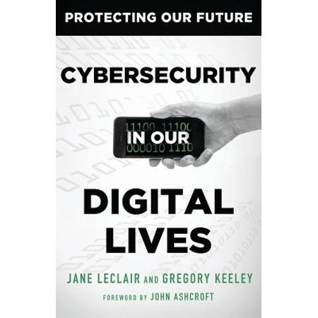Cybersecurity in Our Digital Lives by