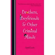 Brothers, Boyfriends & Other Criminal Minds - eBook