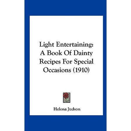 Light Entertaining : A Book of Dainty Recipes for Special Occasions (1910)