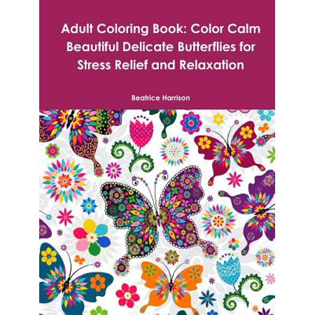 Adult Coloring Book: Color Calm Beautiful Delicate Butterflies for Stress Relief and Relaxation](Treasure Chest Coloring Page)