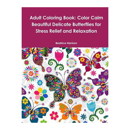Adult Coloring Book: Color Calm Beautiful Delicate Butterflies for Stress Relief and - Halloween Coloring Games Online