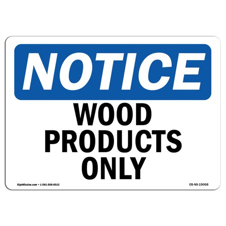 OSHA Notice Sign - Wood Products Only   Choose from: Aluminum, Rigid Plastic or Vinyl Label Decal   Protect Your Business, Construction Site, Warehouse & Shop Area   Made in the