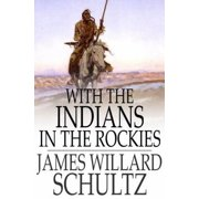 With the Indians in the Rockies - eBook