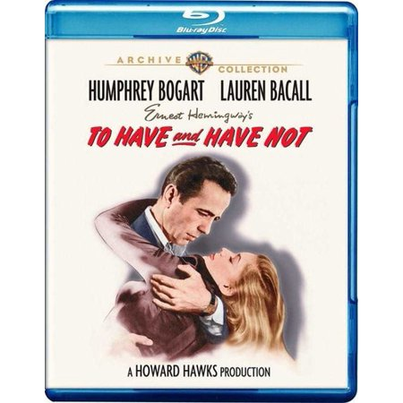 To Have and Have Not - To Have And To Hold Movie