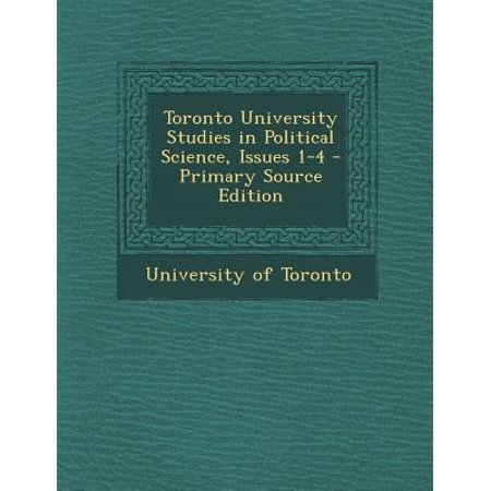 Toronto University Studies in Political Science, Issues 1-4
