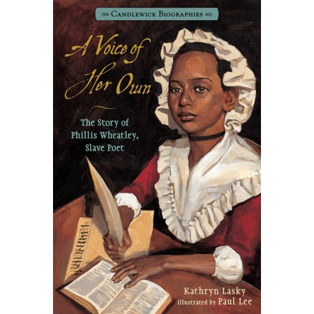 A Voice of Her Own: Candlewick Biographies : The Story of Phillis Wheatley, Slave