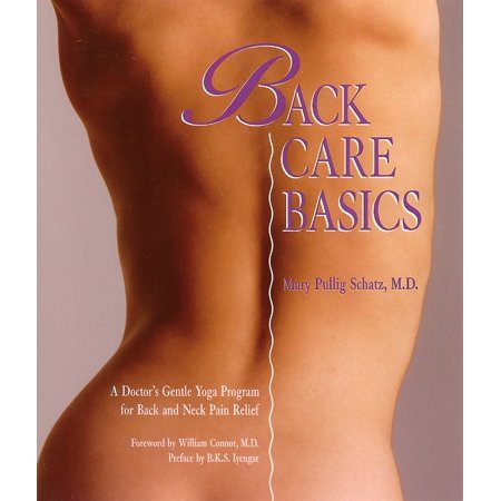 Back Care Basics : A Doctor's Gentle Yoga Program for Back and Neck Pain (Best Yoga Poses For Back And Neck Pain)