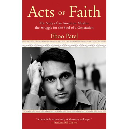 Acts of Faith : The Story of an American Muslim, in the Struggle for the Soul of a Generation