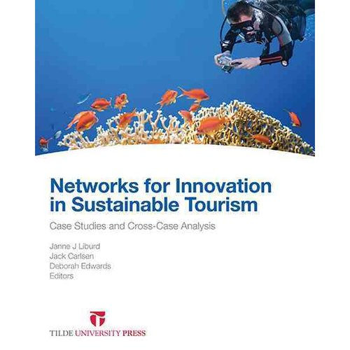 Networks for Innovation in Sustainable Tourism: Case Studies and Cross-Case Analysis