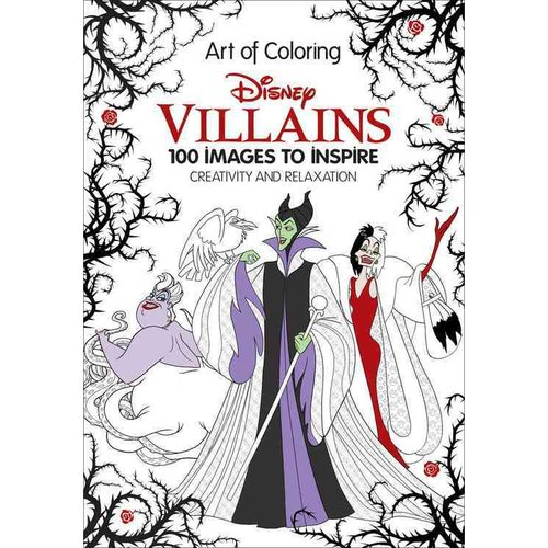 Art of Coloring: Disney Villains: 100 IMages to Inspire Creativity and Relaxation by