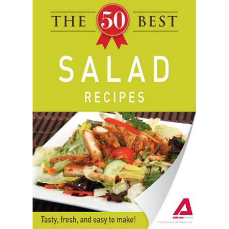 The 50 Best Salad Recipes - eBook (Best Gourmet Salad Recipes)
