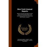 New York Criminal Reports : Reports of Cases Decided in All the Courts of the State of New York Involving Questions of Criminal Law and Practice, Volume 1