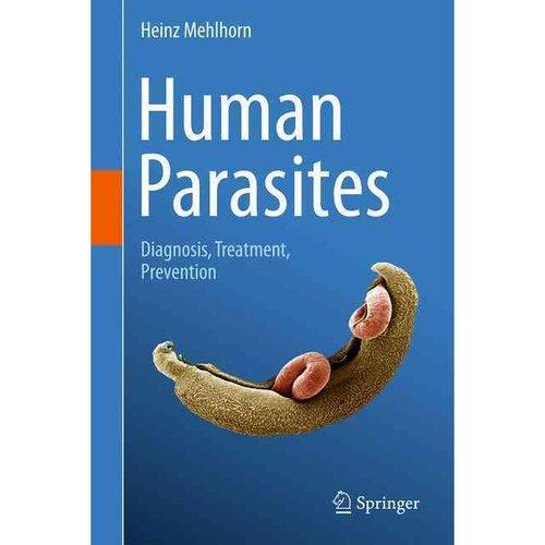 Human Parasites: Diagnosis, Treatment, Prevention (Hardcover)
