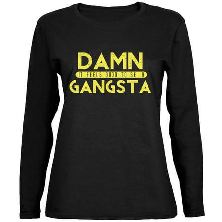 Damn It Feels Good To Be A Gangsta Black Womens Long Sleeve T-Shirt](Gangsta Lady)
