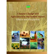 Climate Change and Agriculture in the United States : Effects and Adaptation