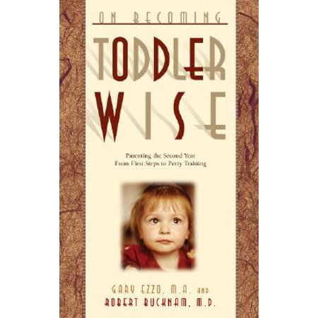 On Becoming Toddlerwise : From First Steps to Potty