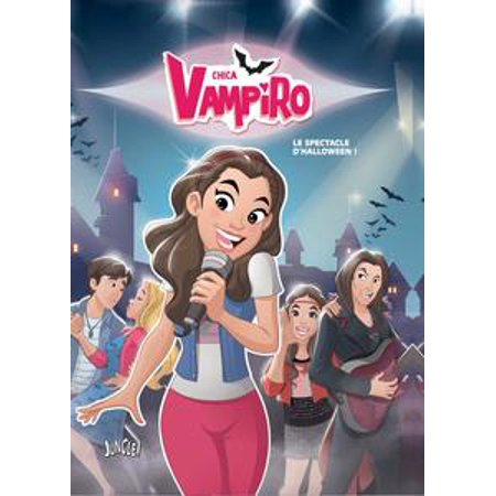 Chica Vampiro - Tome 2 - Le spectacle d'Halloween - eBook - Costume D'halloween Fille