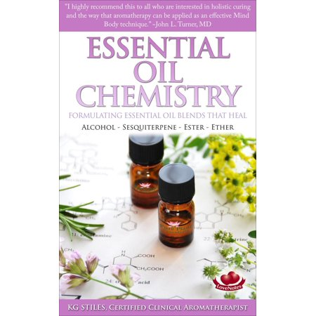 - Essential Oil Chemistry - Formulating Essential Oil Blends that Heal - Alcohol - Sesquiterpene - Ester - Ether - eBook