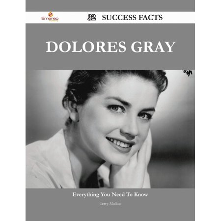 Dolores Gray 32 Success Facts - Everything you need to know about Dolores Gray -