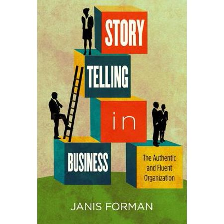 Storytelling in Business : The Authentic and Fluent Organization ()