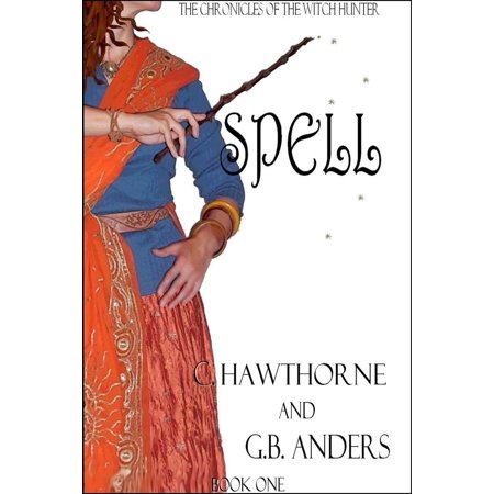 Spell (The Chronicles of the Witch Hunter, Book 1) - - Funny Halloween Witches Spells