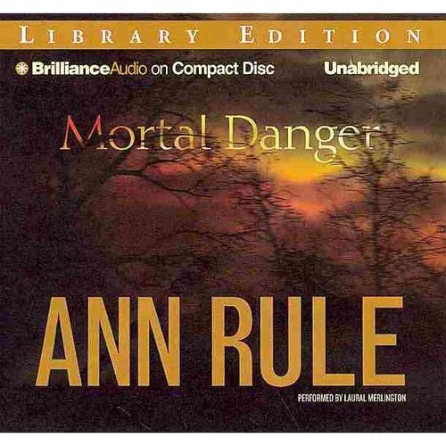 Mortal Danger: And Other True Cases: Library Edition