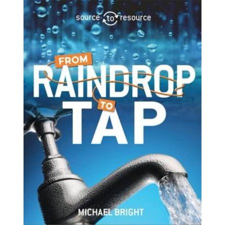 Water  From Raindrop To Tap  Source To Resource   Hardcover
