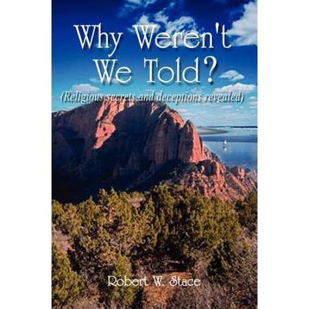 Why Weren't We Told? : Religious Secrets and Deceptions ...