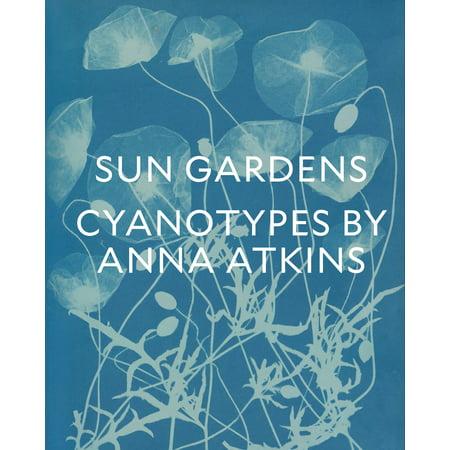 Anna Maria Garden - Sun Gardens : Cyanotypes by Anna Atkins