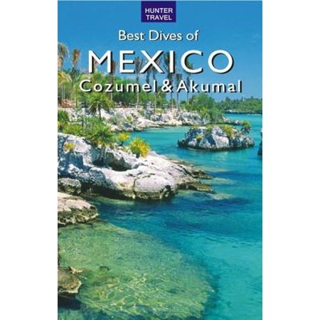 Best Dives of Mexico: Cozumel & Akumal - eBook