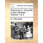 Poems by C. Churchill. in Two Volumes. ... Volume 1 of 2