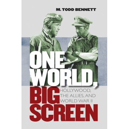 One World  Big Screen  Hollywood  The Allies  And World War Ii