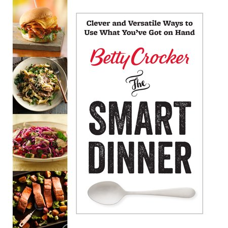 Betty Crocker The Smart Dinner : Clever and Versatile Ways to Use What You've Got on Hand - Clever Halloween Names For Food