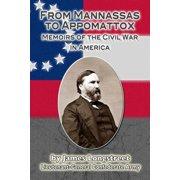 From Mannassas to Appomattox : Memoirs of the Civil War in America