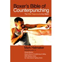 Boxer's Bible of Counterpunching : The Killer Response to Any Attack