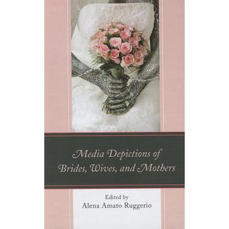 Media Depictions of Brides, Wives, and Mothers